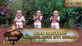 Download Kian Santang Mengelabui Nyi Burak – Raden Kian Santang Eps 136 Part 1