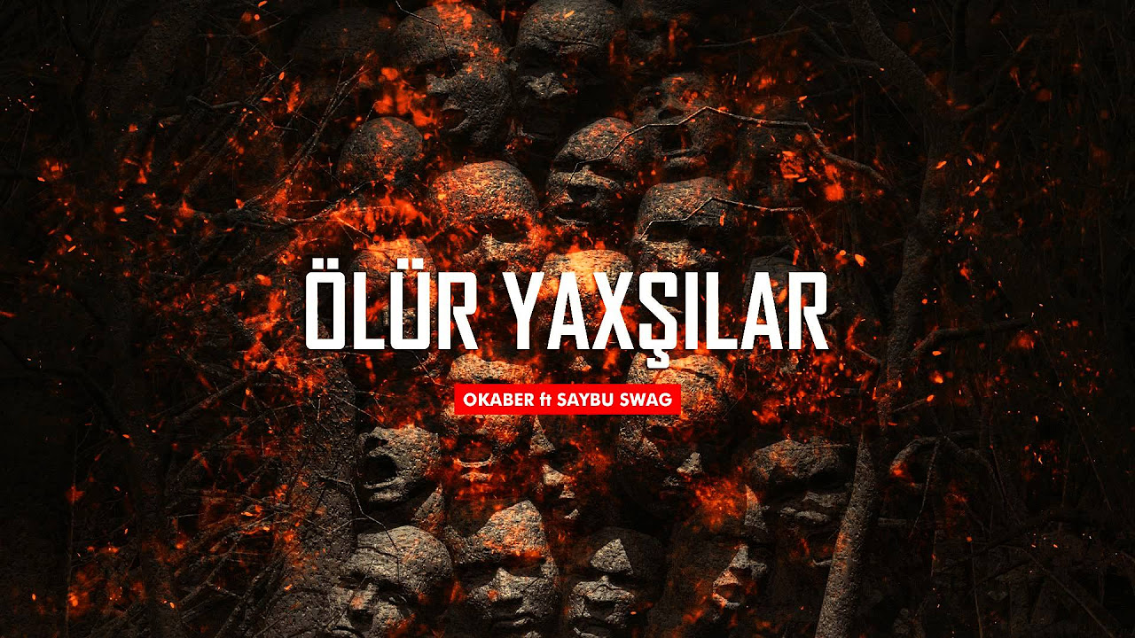Okaber ft. Saybu Swag — Ölür Yaxşılar