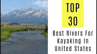 Best Rivers For Kayaking In United States. TOP 30