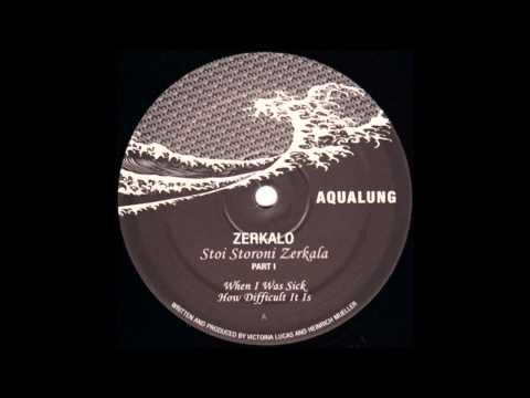 Zerkalo - When I Was Sick