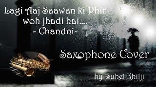 #58:-Lagi Aaj Sawan ki Phir wo Jhadi hai| Chandni Saxophone Cover