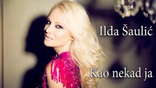 Ilda Saulic - Kao nekad ja - (Audio 2014)