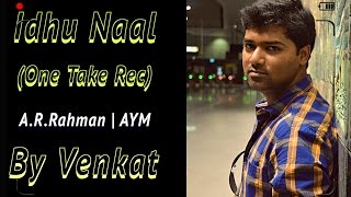 Download Hindi Video Songs - Idhu Naal | Achcham Yenbadhu Madamaiyada | Venkat | A R Rahman | Kannula Munde