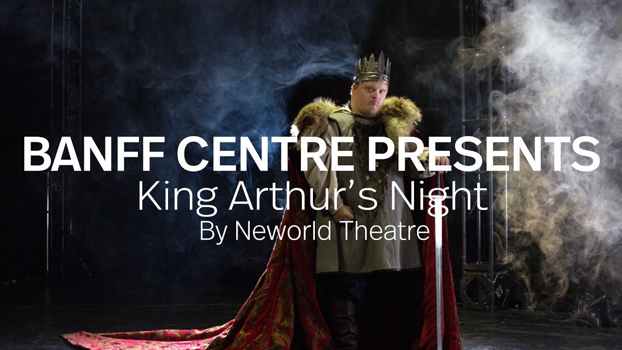 video: Banff Centre Presents: King Arthur's Night