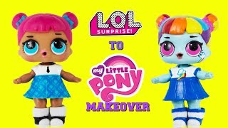 DIY Custom LOL Surprise Doll to MY LITTLE PONY MAKEOVER Teacher's Pet Turns into Rainbow Dash