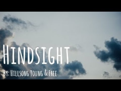 Hillsong Young & Free - Hindsight Lyric Video