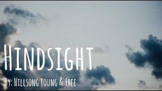 Hillsong Young & Free - Hindsight Lyric Video
