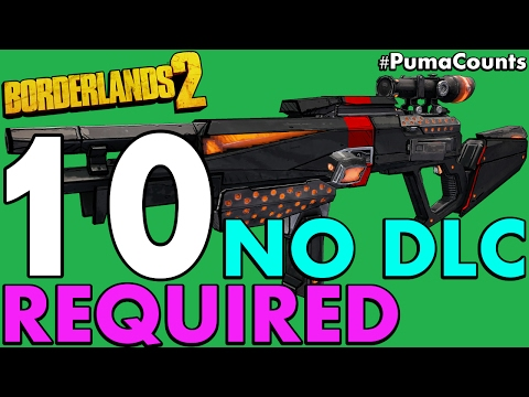 Top 10 Best Non-DLC Unique And Legendary Guns And Weapons In Borderlands 2 #PumaCounts