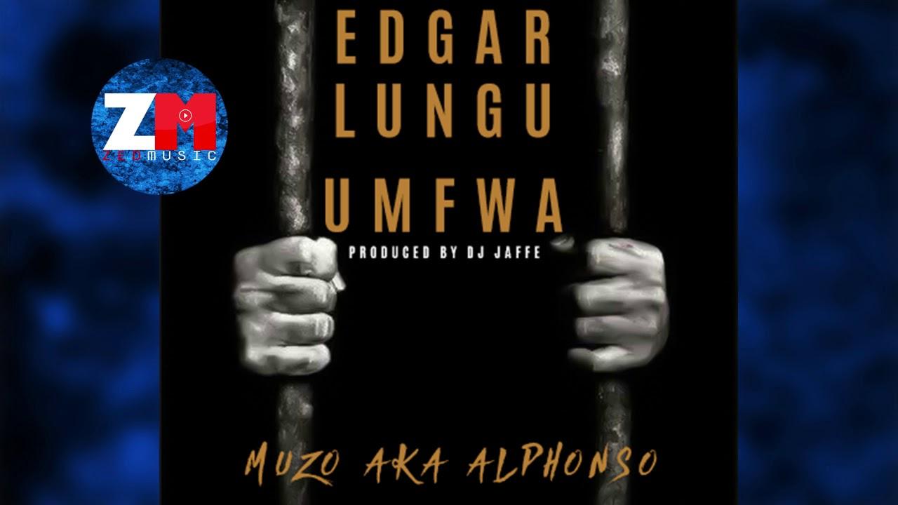 Download MUZO AKA ALPHONSO - EDGAR LUNGU UMFWA (Audio) |ZEDMUSIC| ZAMBIAN MUSIC 2018