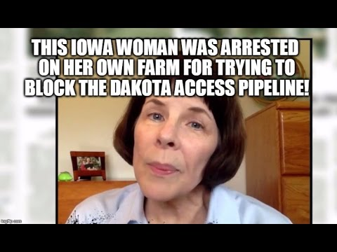 Iowa Woman Arrested On Her OWN FARM Trying To Stop Dakota Access Pipeline! [36]