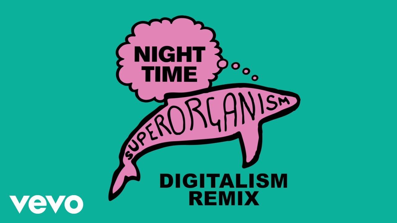 Superorganism - Night Time (Digitalism Nineties Time Remix)