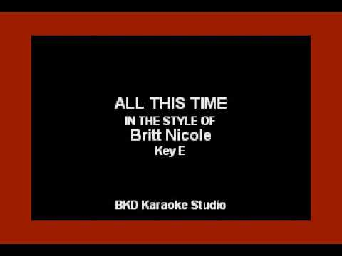 All This Time (In the Style of Nichole Britt) (Karaoke with Lyrics)