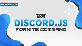 Discord.js Bot Tutorial - Fortnite Command (Episode #26) | MenuDocs