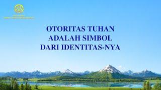 Lagu Rohani Kristen 2020 - Otoritas Tuhan adalah Simbol dari Identitas-Nya