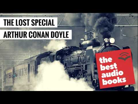 The Lost Special by Sir Arthur Conan Doyle - The Best Audio Books - Audiobook English