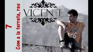 Vicen-T | 7.Com a la terreta, res [Gatxamiga]
