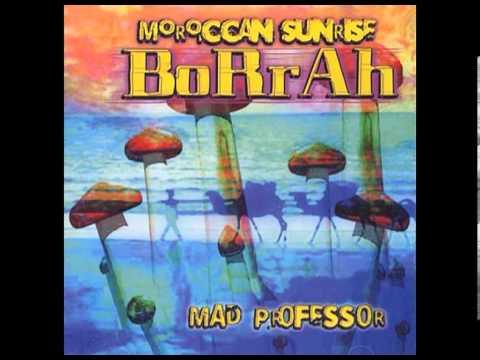 Borrah & Mad Professor - Moroccan Sunrise (Full Album)