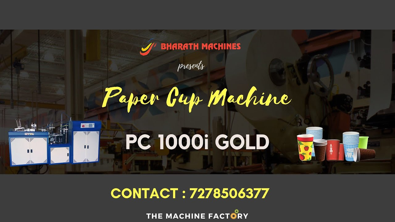 PAPER CUP MACHINE -PC 1000i GOLD- Call/WhatsApp 7278506377