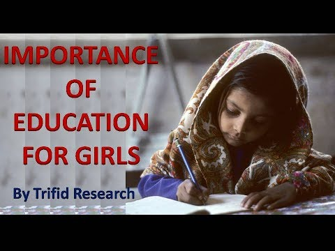 Importance of Education for Girls l Trifid Research | June 2017