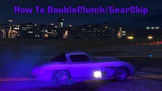 GTA 5 How To Double Clutch/Gear Skip