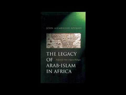 The Legacy of Arab Islam In Africa - Chapter 1 - A Glance at Post-Colonial Assessments...