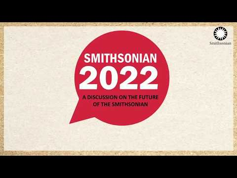 Smithsonian 2022: The Future of The Smithsonian