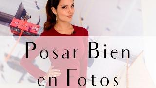 3 Tips para posar mejor en las fotos