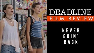 'Never Going Back' Review -  Maia Mitchell, Camila Morrone