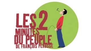 Les 2 minutes du peuple - Le règlement -- François Pérusse (Europe)