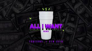 Download Todesoul X Sen Said - ALL I WANT (REMIX) MP3 song and Music Video