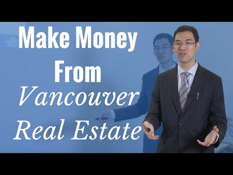 How To Make Money From The Booming Vancouver Real Estate Market - Gary Wong & Bai Jiang