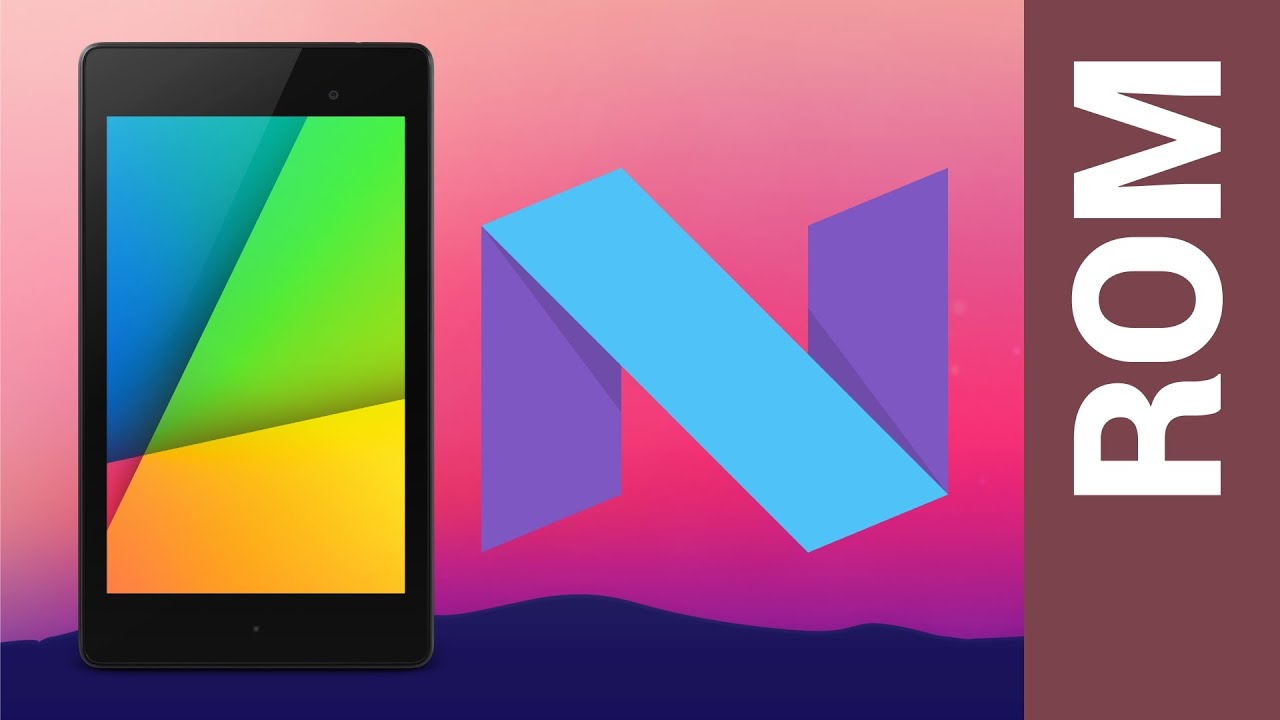 Android 7 0 Nougat Update for Google Nexus 7 and How to Install