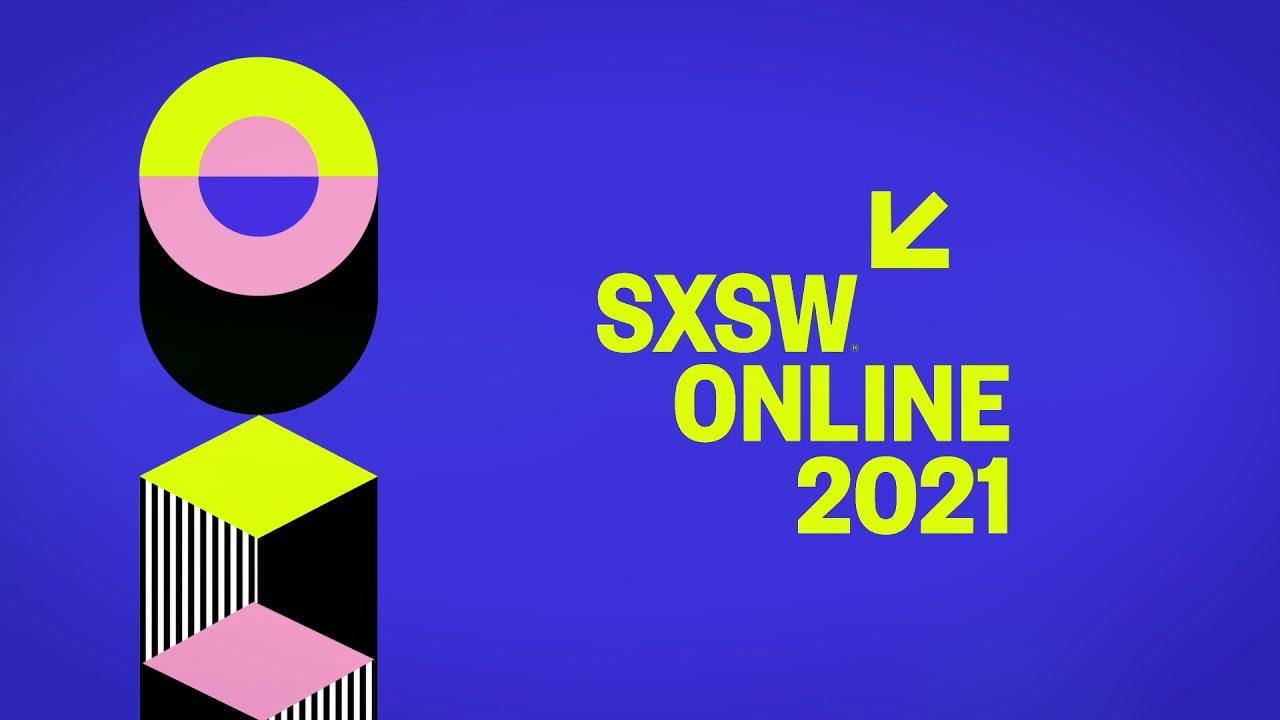 SXSW Online 2021 Teaser
