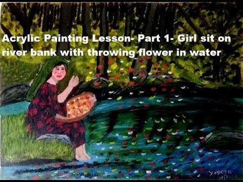Acrylic Painting Lesson- Girl sit on river bank with throwing flower in water part 1