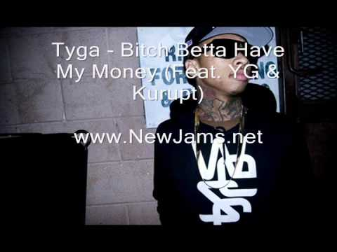 Tyga - Bitch Betta Have My Money (Feat. YG & Kurupt) New Song 2011