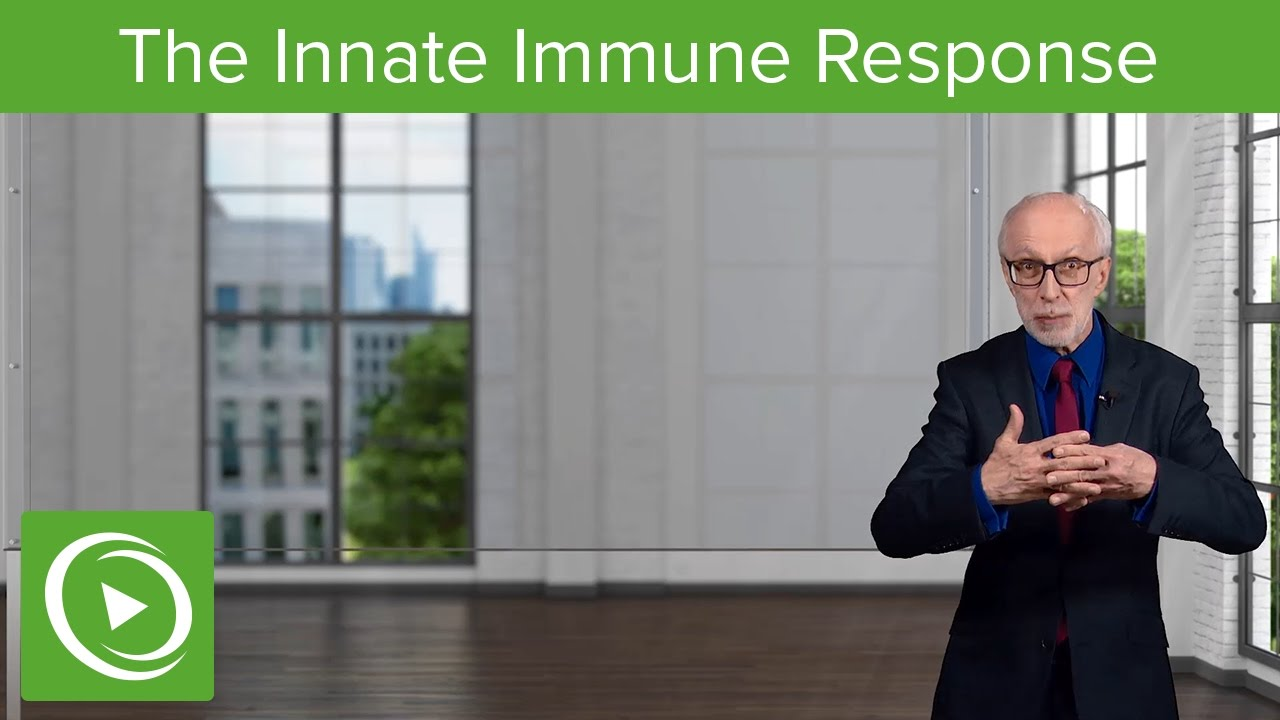 Introduction to the Innate Immune Response – Immunology | Lecturio