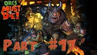 Orcs Must Die! 2 - Gameplay Walkthrough Part 17 [HD] (PC)