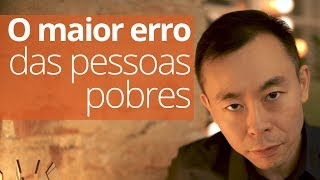O MAIOR ERRO DAS PESSOAS POBRES (3 Tapas de Realidade) | Oi Seiiti Arata 105
