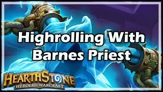 [Hearthstone] Highrolling With Barnes Priest