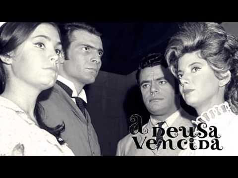 A Deusa Vencida - Tema de Abertura (TV Excelsior 1965)