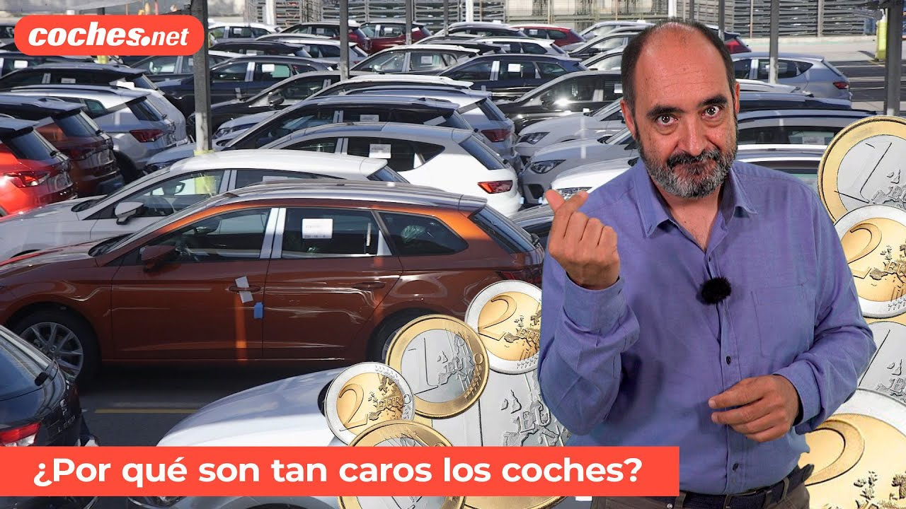 ¿Por qué son tan caros los coches? / Informe / Review en español | coches.net
