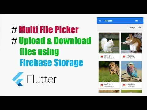 Firebase Storage – Uploading and Downloading files & Multi File