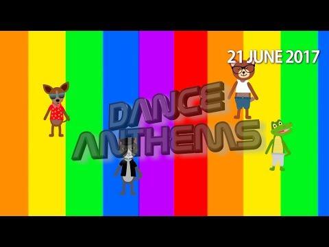 DANCE ANTHEMS (Week 25, 21 June 2017)