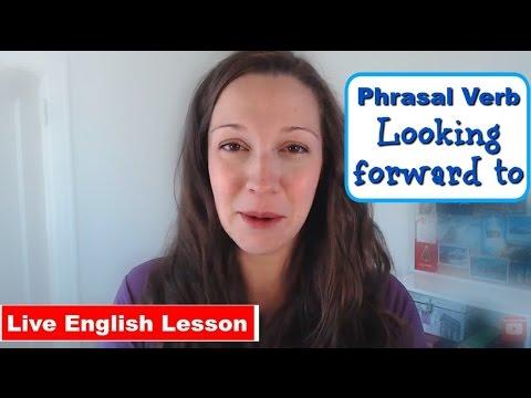 [Phrasal Verb Practice] LOOK FORWARD TO: Advanced English Vocabulary