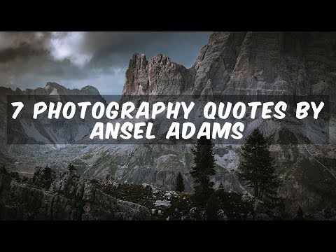 7 PHOTOGRAPHY QUOTES by Ansel Adams that INSPIRE me