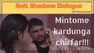 Amit Bhadana Dialogue - Mintome kardunga chirfar   SR7 Entertainment