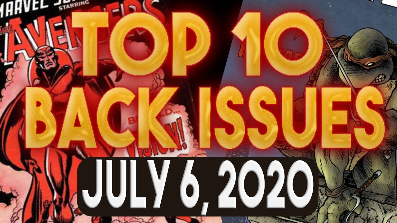 Top 10 Comic Book Back Issues to Buy 7/6/2020