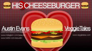 VeggieTales - His Cheeseburger (Austin Evans EDM Remix)