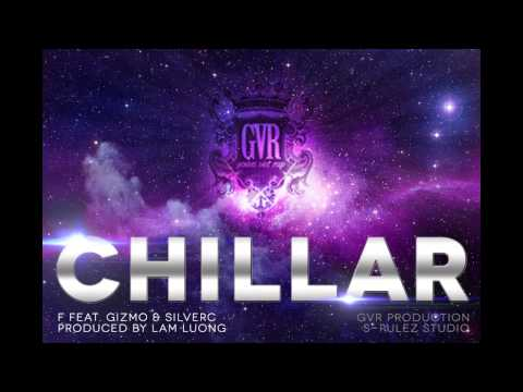Chillar - F ft. Gizmo & SilverC