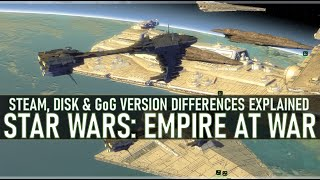 Star Wars: Empire at War - Why Steam is Better & Most Mods Can't Support GoG / Disk